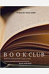 Book Journal: Book Club: Books I've read and books I want to read. Paperback