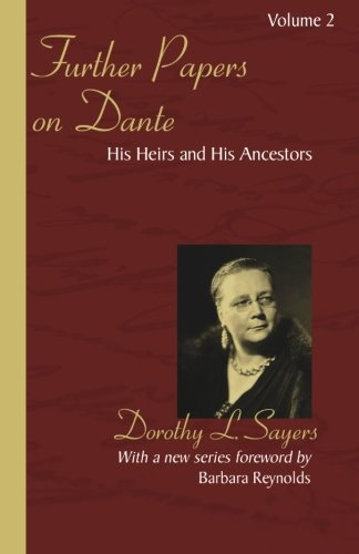 Further Papers on Dante: His Heirs and His Ancestors
