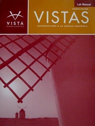 vistas lab manual introduccion a la lengua espanola 4th edition rh amazon com Chemistry Lab Manual BIOL 105 Lab Manual