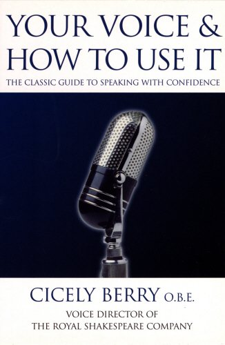 [R.E.A.D] Your Voice and How to Use It: The Classic Guide to Speaking with Confidence EPUB