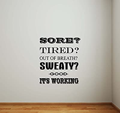 Sore Tired Sweaty It's Working Fitness Wall Decal Gym Workout Motivational Inspirational Quote Sports Gift Stencil Vinyl Sticker Home Bedroom Decor Art Poster Mural Custom Print 599