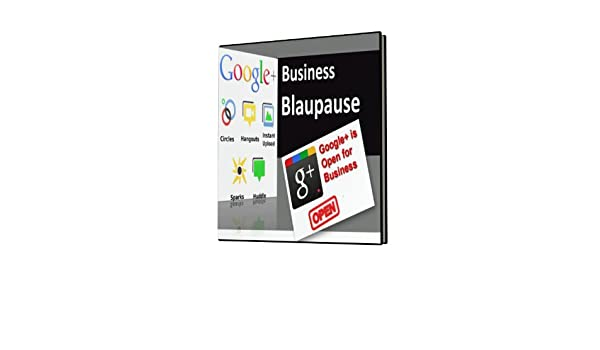 Google + Business Blaupause (German Edition)