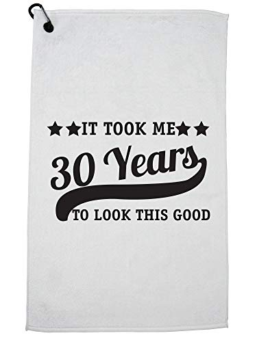 Hollywood Thread It Took Me 30 Years to Look This Good 30th Birthday Golf Towel with Carabiner Clip