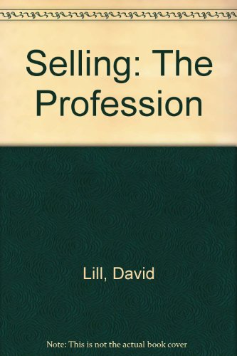 Selling: The Profession, 4th Edition