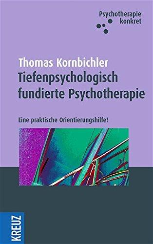 Die tiefenpsychologisch fundierte Psychotherapie: Eine praktische Orientierungshilfe