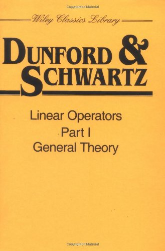 Linear Operators, Part 1: General Theory (Vol 1)