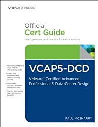 VCAP5-DCD Official Cert Guide (with DVD): VMware Certified Advanced Professional 5 - Data Center Design (VMware Press Certification) by McSharry, Paul Published by VMware Press 1st (first) edition (2013) Hardcover