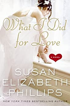 What I Did for Love: A Novel (Wynette, Texas) by [Phillips, Susan Elizabeth]