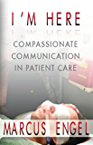 I'm Here:  Compassionate Communication in Patient Care