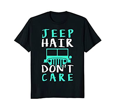 Jeep Hair Don't Care Funny T-Shirt