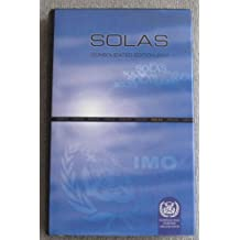 SOLAS: Consolidated Text of the International Convention for the Safety of Life at Sea