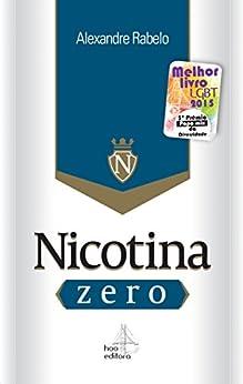 Nicotina zero: Desintoxicação em uma noite por [Rabelo, Alexandre]