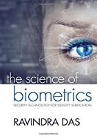 The Science of Biometrics: Security Technology for Identity Verification Front Cover