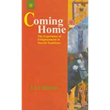 Coming Home: The Experience of Enlightenment in Sacred Tradtions