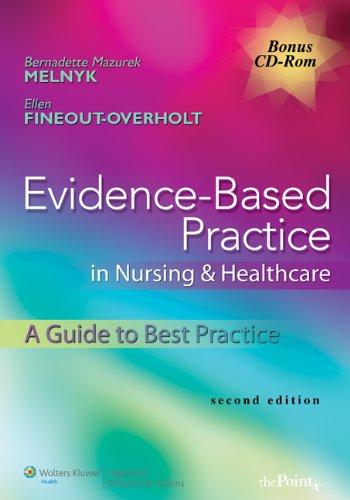Evidence-Based Practice in Nursing and Healthcare: A Guide to Best Practice Bernadette Mazurek Melnyk