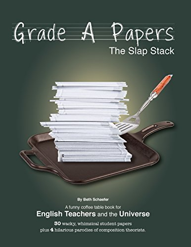 (Grade A Papers: The Slap Stack by Beth Schaefer)