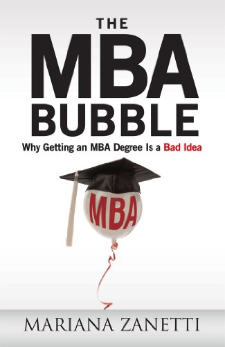 (The MBA Bubble : Why Getting an MBA Degree Is a Bad)