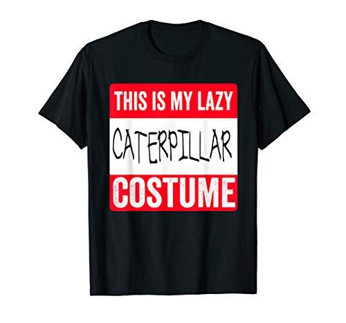 This is my lazy Caterpillar costume Shirt Halloween -