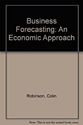 Business Forecasting: An Economic Approach
