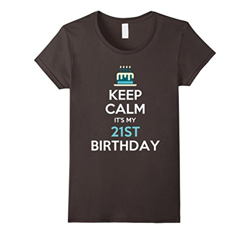 Womens Keep Calm It's My 21st Birthday 21 Years Old T-Shi...