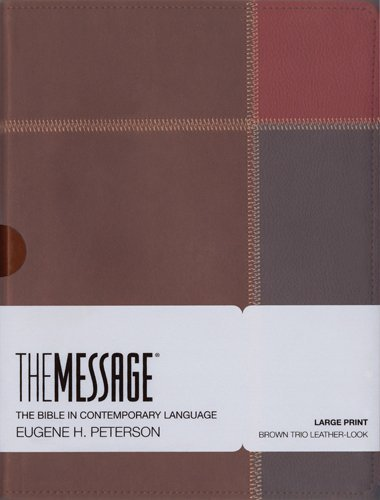 The Message Large Print Brown Trio Leather-Look (The Message Bibles) by Eugene H. Peterson (Large Print, 18 Oct 2013) Imitation Leather ()