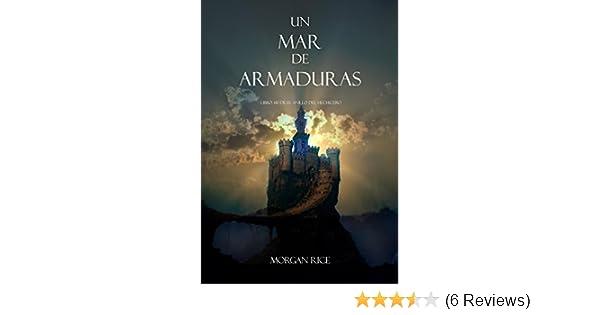 Un Mar De Armaduras (Libro #10 De El Anillo Del Hechicero) (Spanish Edition) - Kindle edition by Morgan Rice. Children Kindle eBooks @ Amazon.com.