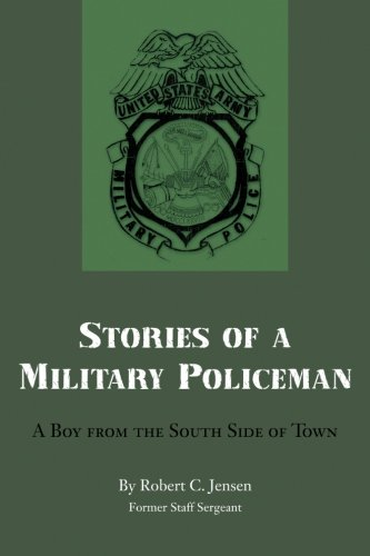 Stories of a Military Policeman: A Boy from the South Side of Town pdf