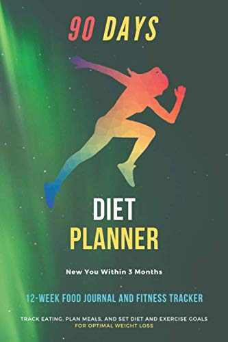 90 Days Diet Planner : 12-Week / Food Journal and Fitness Tracker 6 x 9 in – White Paper, 111 Pages: Exercise & Diet Journal / Track Eating With Plan … Food and Weight Loss Diary (First-GoldenLine)