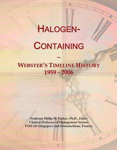 Halogen-Containing: Webster's Timeline History, 1959 - 2006 ()
