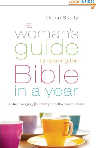 A Woman's Guide to Reading the Bible in a Year: A Life-Changing Journey Into the Heart of God by Diane M. Stortz