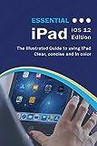 Essential iPad: IOS 12 Edition (Computer Essentials)