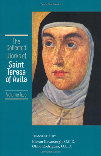 The Collected Works of St. Teresa of Avila, Vol. 2 (featuring The Way of Perfection and The Interior Castle)