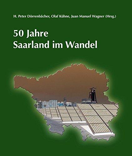 50 Jahre Saarland im Wandel (Veröffentlichungen des Instituts für Landeskunde im Saarland)