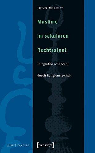 Muslime Im Säkularen Rechtsstaat  Integrationschancen Durch Religionsfreiheit  Globaler Lokaler Islam