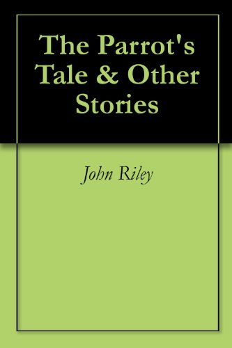 The Parrots Tale & Other Stories