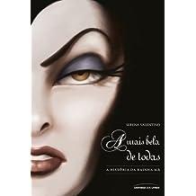 A Mais Bela de Todas. A História da Rainha Má - Volume 1