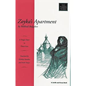 Zoyka's Apartment: A Tragic Farce in Three Acts (Great Translations for Actors Series) Mikhail Afanasevich Bulgakov, Frank Dwyer and Nicholas Saunders