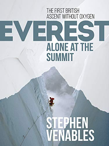 Everest: Alone at the Summit: The first British ascent without oxygen (Adrenaline)