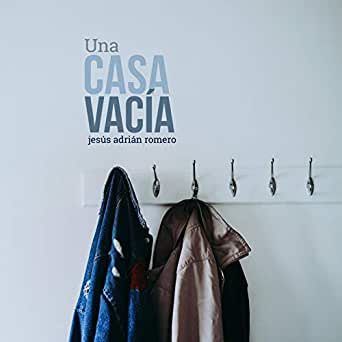 Amazon.com: Una Casa Vacía: Jesús Adrián Romero: MP3 Downloads