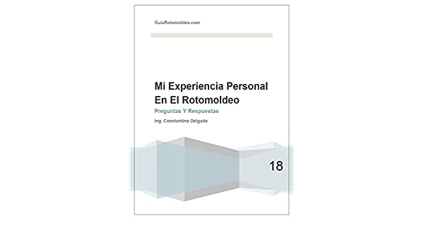 Amazon.com: Mi Experiencia Personal En El Rotomoldeo (Spanish Edition) eBook: Constantino Delgado: Kindle Store