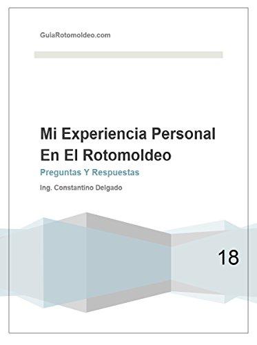 Mi Experiencia Personal En El Rotomoldeo (Spanish Edition) by [Delgado, Constantino]