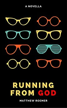Running From God: A Contemporary Novella by [Roemer, Matthew]