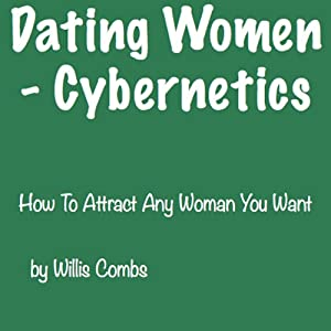 Dating Women - Cybernetics Audiobook