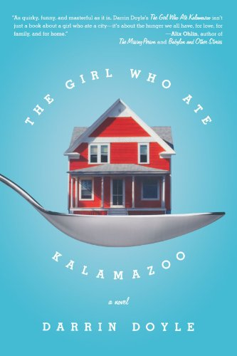 The Girl Who Ate Kalamazoo: A Novel