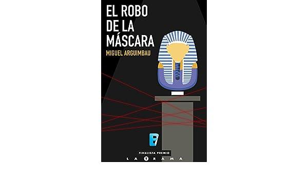 El robo de la máscara: (Finalista I Premio La Trama) (Spanish Edition) - Kindle edition by Miguel Arguimbau Latorre. Mystery, Thriller & Suspense Kindle ...