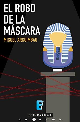 El robo de la máscara: (Finalista I Premio La Trama) (Spanish Edition