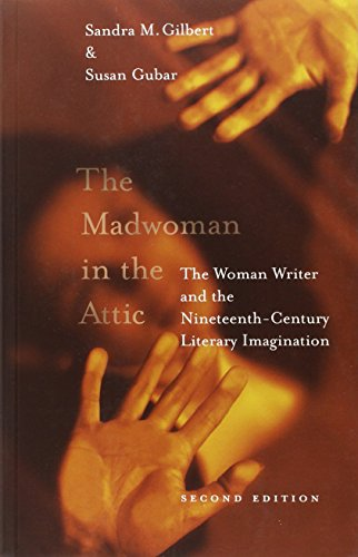The Madwoman in the Attic: The Woman Writer and the Nineteenth-Century Literary Imagination (Yale Nota Bene S)