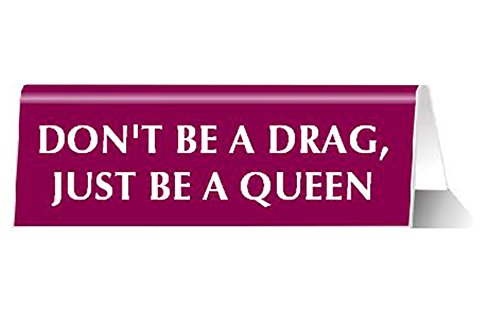 Don't Be A Drag Just Be A Queen Nameplate LGBT Lady Gaga Quote Desk Sign in Fuchsia (Best Drag Queen Names)