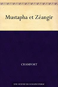Mustapha et Zéangir par Sébastien Roch Nicolas de Chamfort