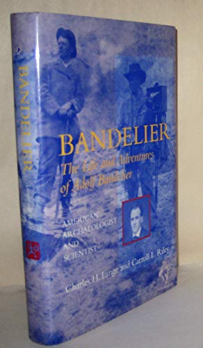 Bandelier: The Life and Adventures of Adolph Bandelier